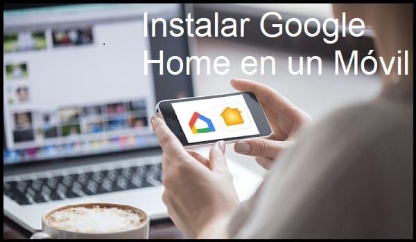 instalar google home en móvil